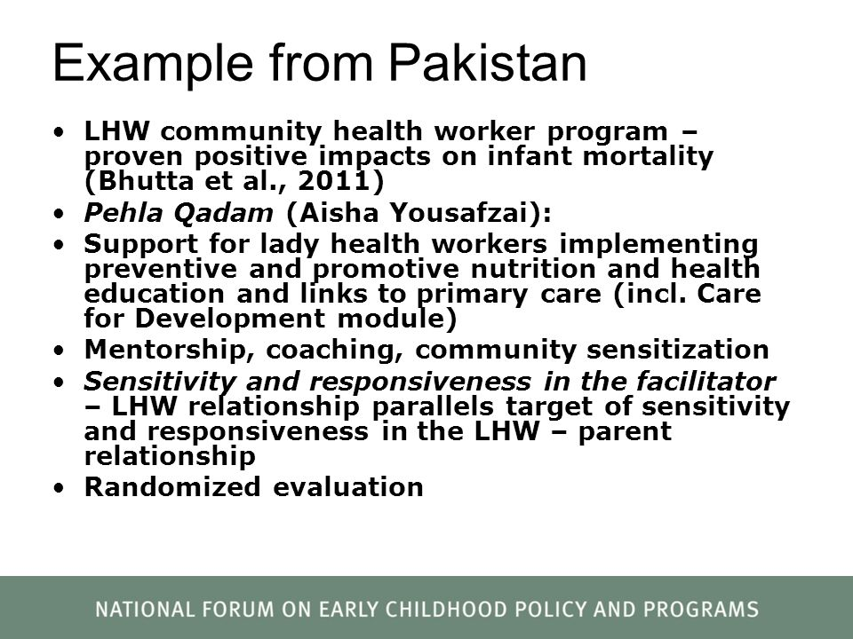 Example from Pakistan LHW community health worker program – proven positive impacts on infant mortality (Bhutta et al., 2011) Pehla Qadam (Aisha Yousa