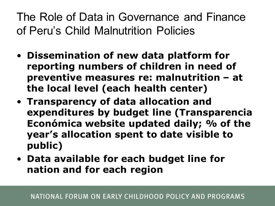 The Role of Data in Governance and Finance of Perus Child Malnutrition Policies Dissemination of new data platform for reporting numbers of children i