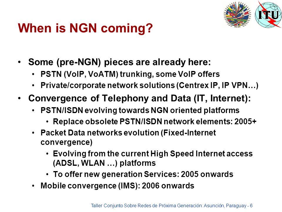 Taller Conjunto Sobre Redes de Próxima Generación: Asunción, Paraguay - 6 When is NGN coming.