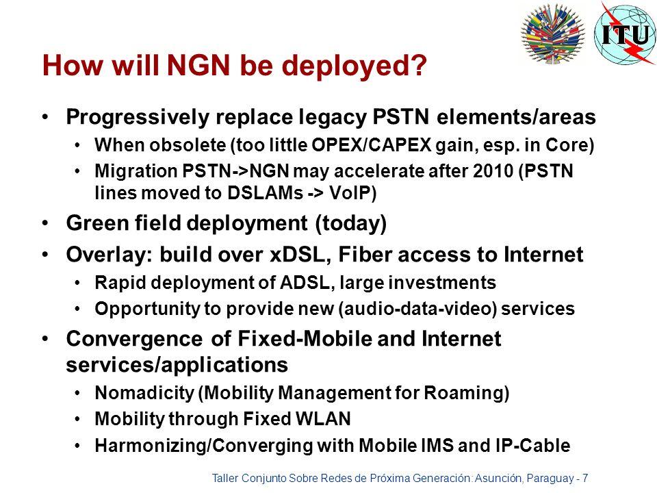 Taller Conjunto Sobre Redes de Próxima Generación: Asunción, Paraguay - 7 How will NGN be deployed.