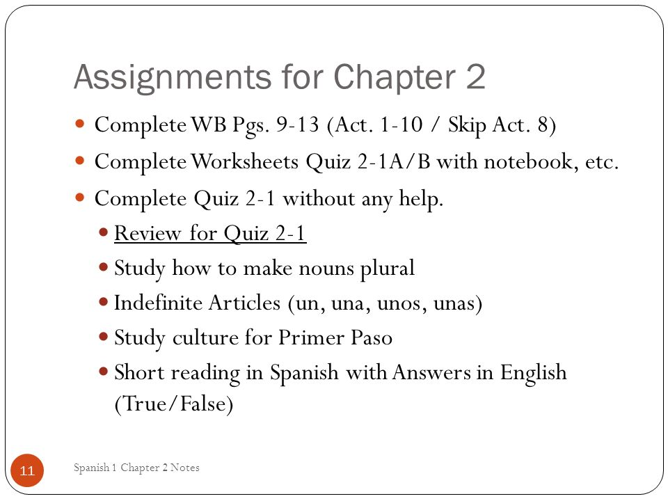 Assignments for Chapter 2 Spanish 1 Chapter 2 Notes 11 Complete WB Pgs.