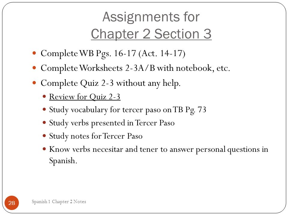 Assignments for Chapter 2 Section 3 Spanish 1 Chapter 2 Notes 28 Complete WB Pgs.
