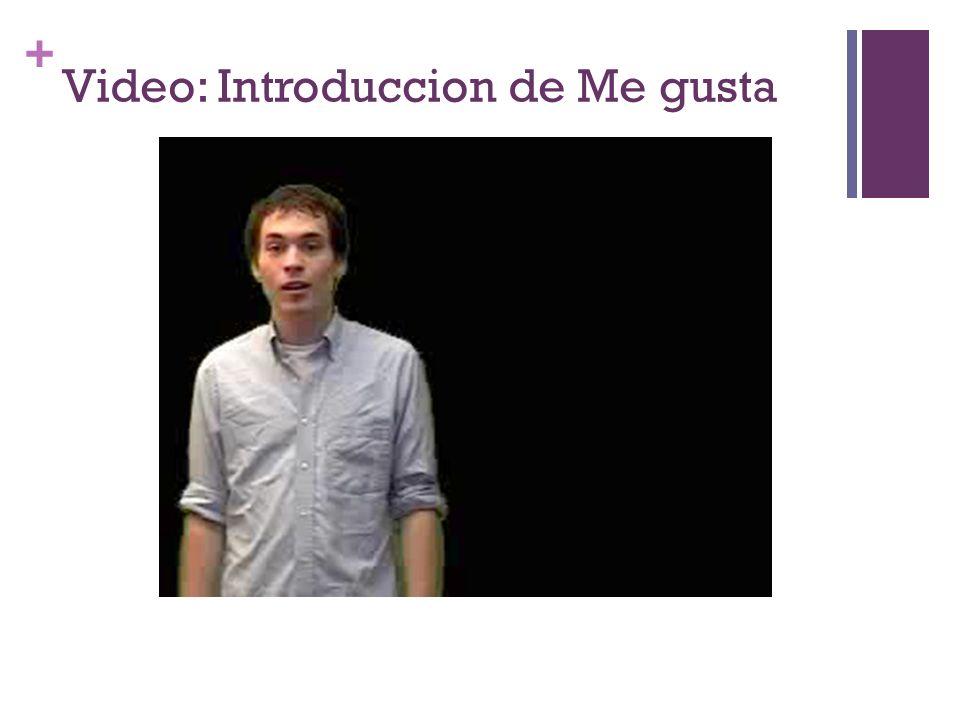 + Video: Introduccion de Me gusta
