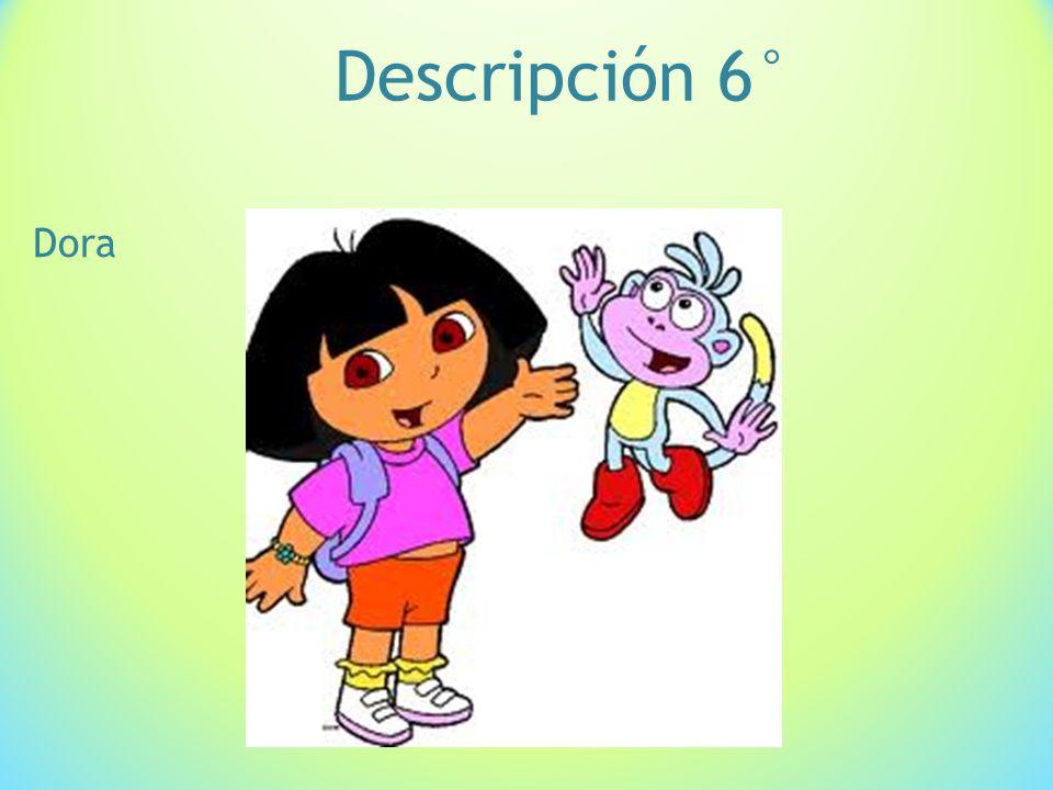 Descripción 6° Dora