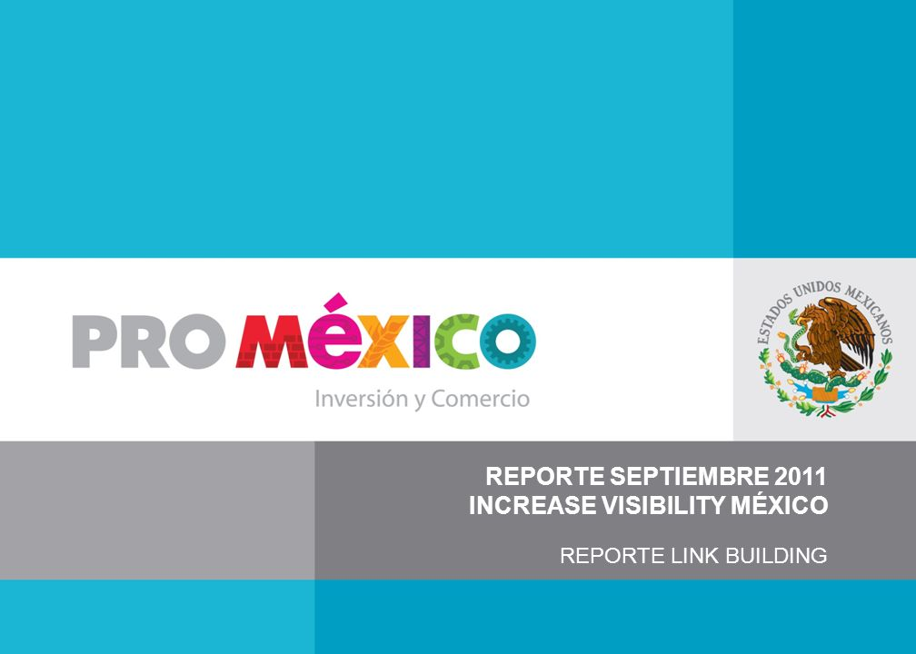 REPORTE SEPTIEMBRE 2011 INCREASE VISIBILITY MÉXICO REPORTE LINK BUILDING