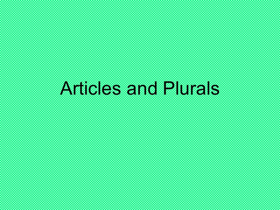 Articles and Plurals