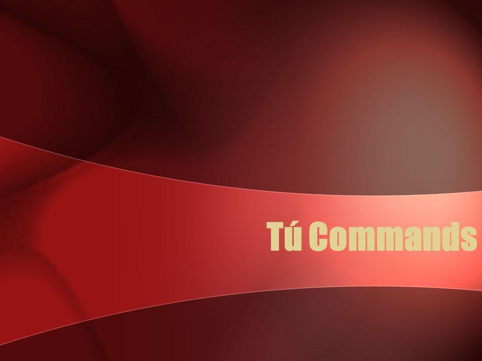 Tú. Commands Page 97 Avancemos 3