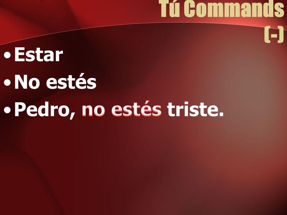 Tú Commands (-)