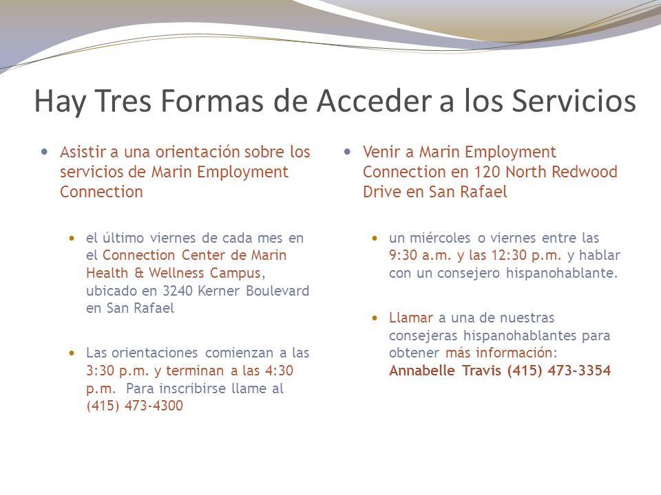 Asistir a una orientación sobre los servicios de Marin Employment Connection el último viernes de cada mes en el Connection Center de Marin Health & Wellness Campus, ubicado en 3240 Kerner Boulevard en San Rafael Las orientaciones comienzan a las 3:30 p.m.