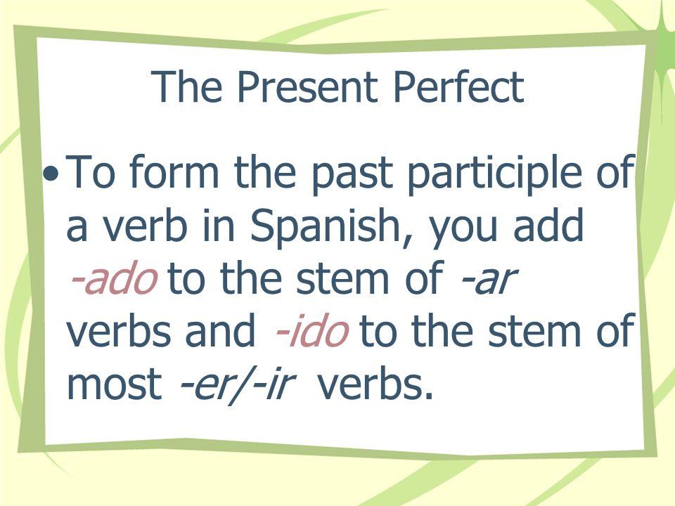 The Present Perfect ¿Qué trabajos has tenido? What jobs have you had?