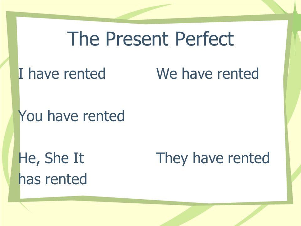 The Present Perfect Certain verbs that have a double vowel in the infinitive form (except those with the double vowel ui ) require an accent mark on the i in the past participle.