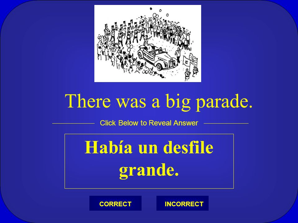 La fiesta de sorpresa Click Below to Reveal Answer INCORRECTCORRECT The surprise party