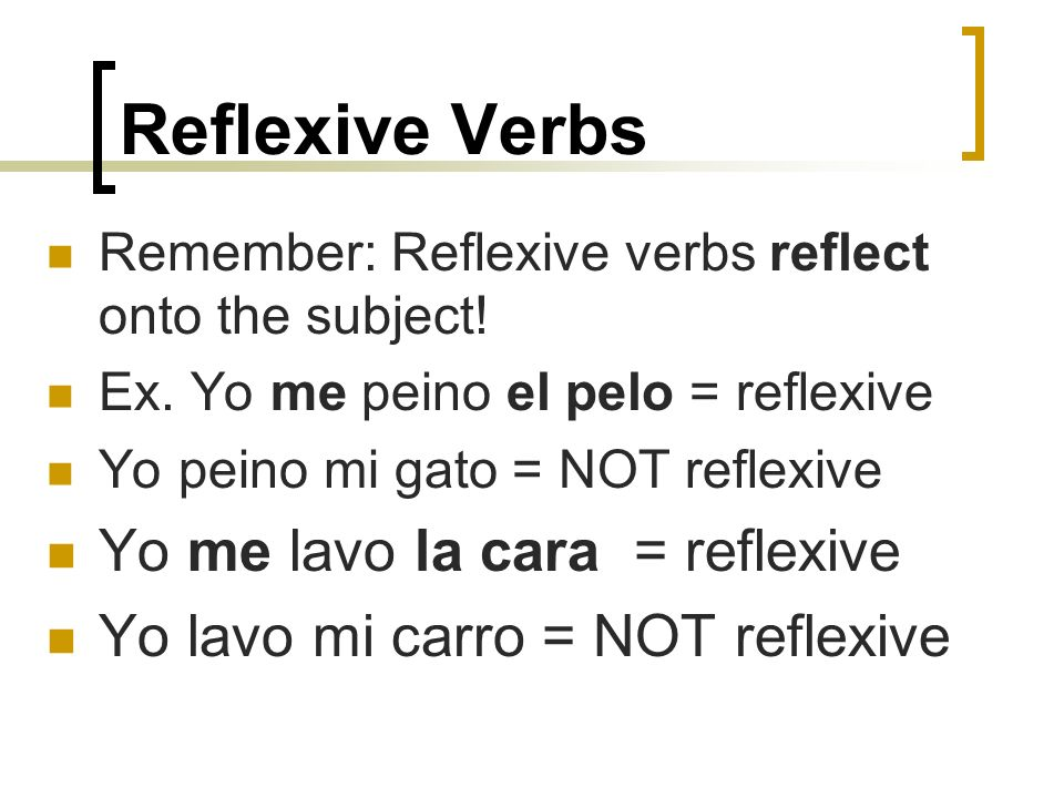 Reflexive Verbs When using reflexive verbs to talk about parts of the body, you have to use the definite articles: el, la, los, las Ex.
