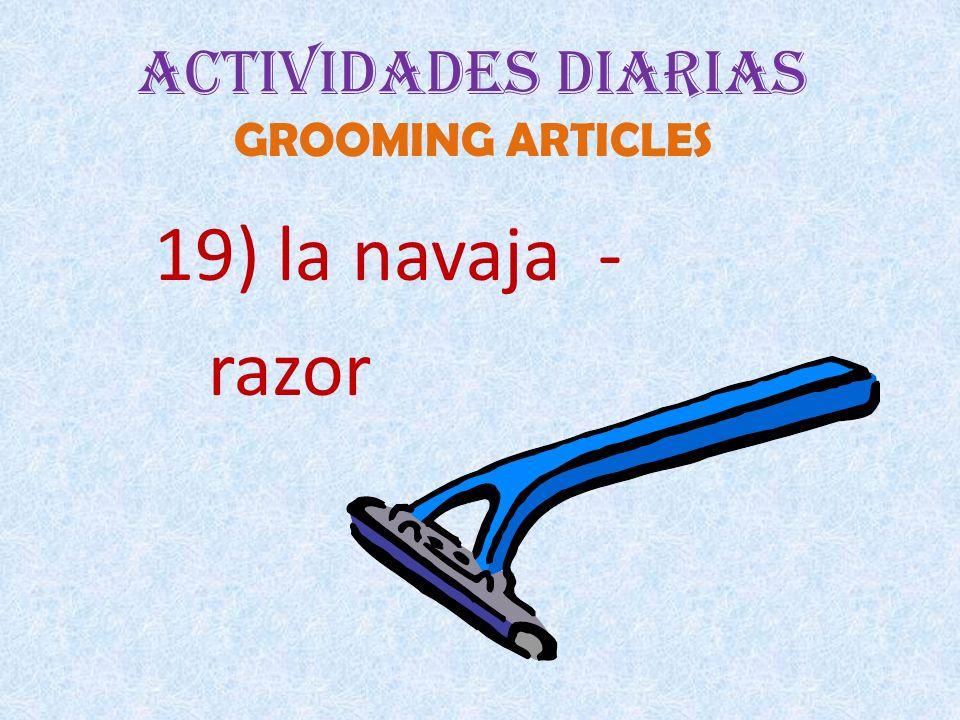 Actividades Diarias GROOMING ARTICLES 19) la navaja - razor