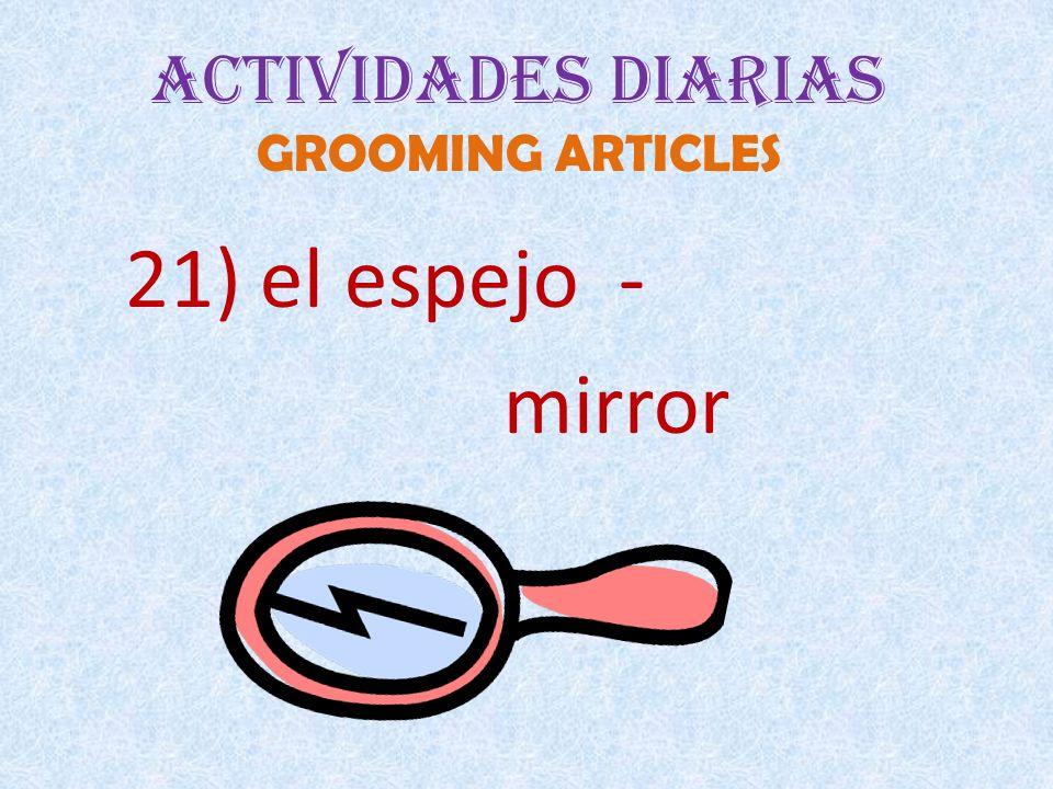 Actividades Diarias GROOMING ARTICLES 21) el espejo - mirror