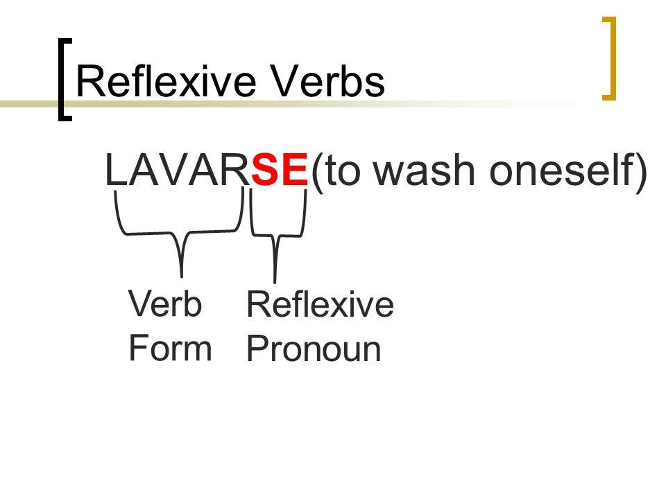 Reflexive Verbs Reflexive verbs have two parts: 1. a reflexive pronoun (me, te, se, nos, os, se) 2. and a verb form.