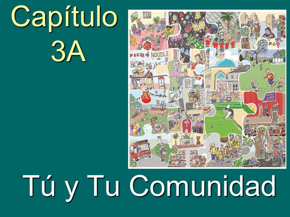 Capítulo 3A Tú y Tu Comunidad