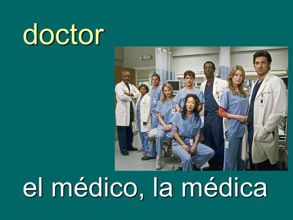 doctor el médico, la médica