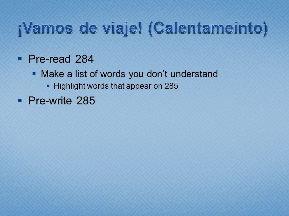 Pre-read 284 Make a list of words you dont understand Highlight words that appear on 285 Pre-write 285