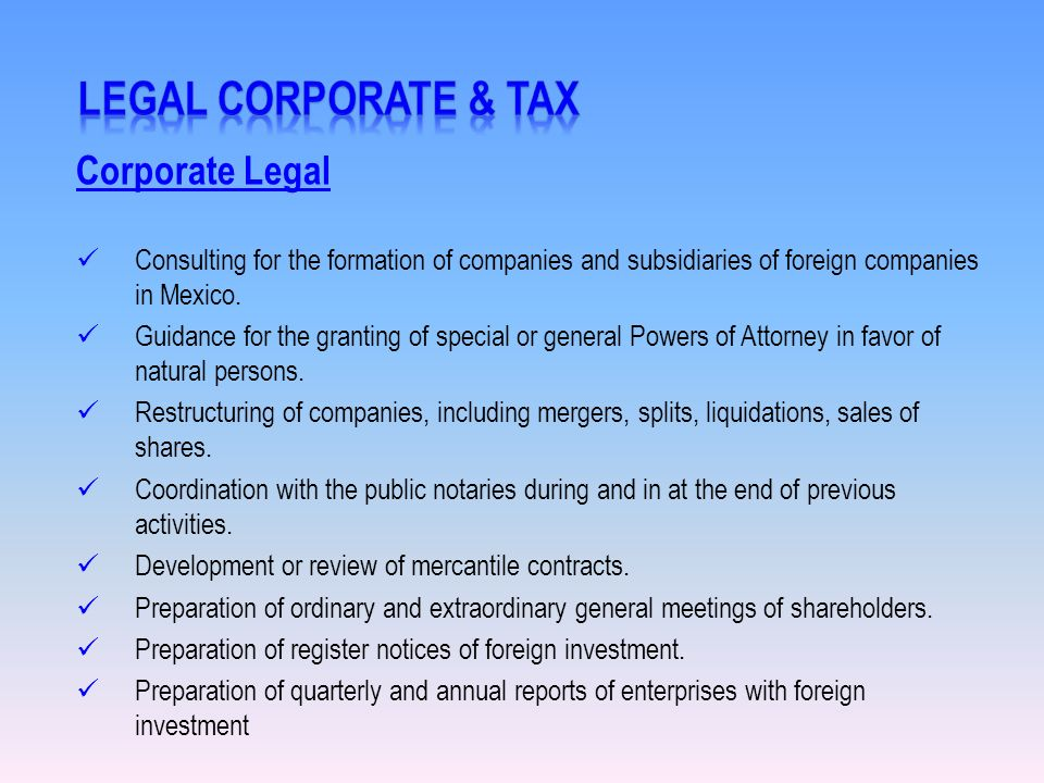 Corporate Legal Consulting for the formation of companies and subsidiaries of foreign companies in Mexico.
