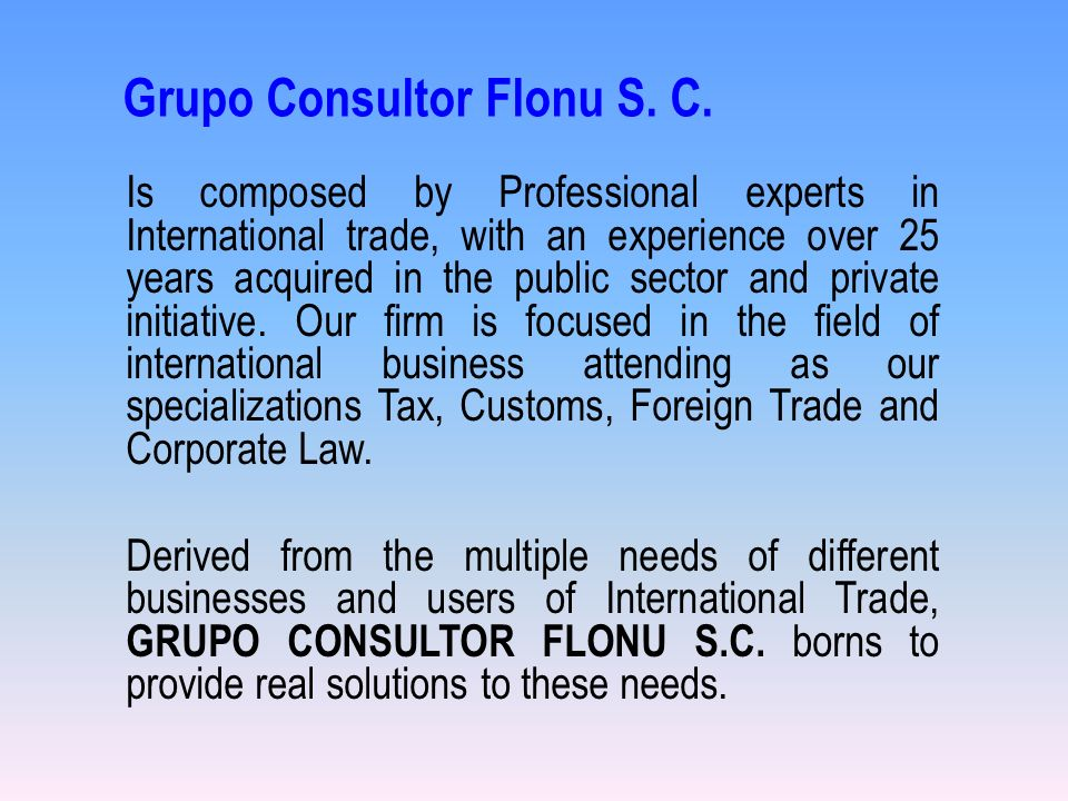Is composed by Professional experts in International trade, with an experience over 25 years acquired in the public sector and private initiative.