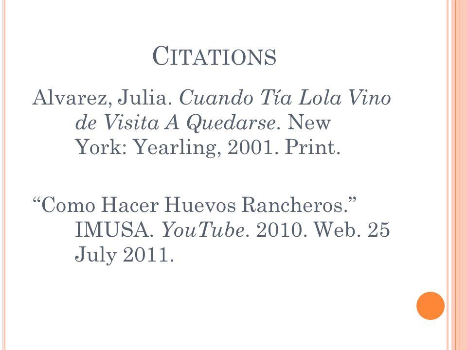 C ITATIONS Alvarez, Julia. Cuando Tía Lola Vino de Visita A Quedarse.