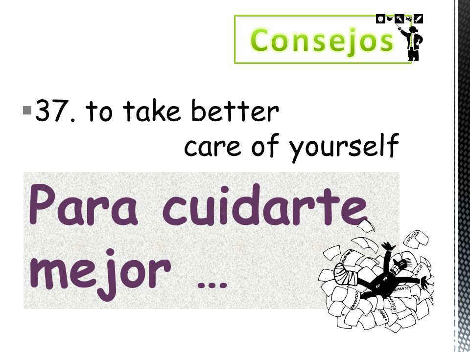 37. to take better care of yourself Para cuidarte mejor …