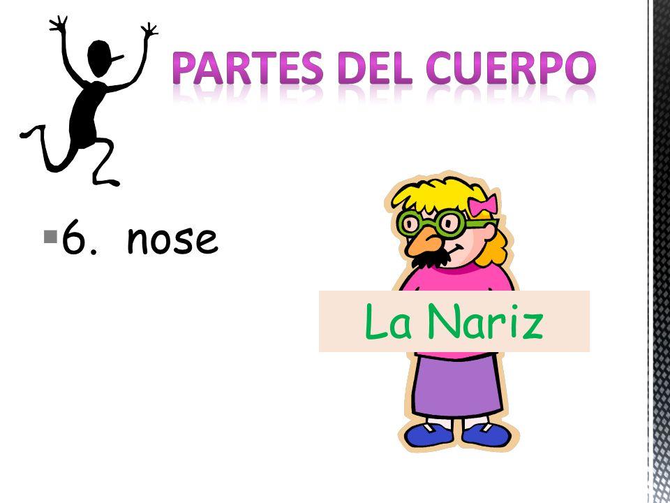 6. nose La Nariz