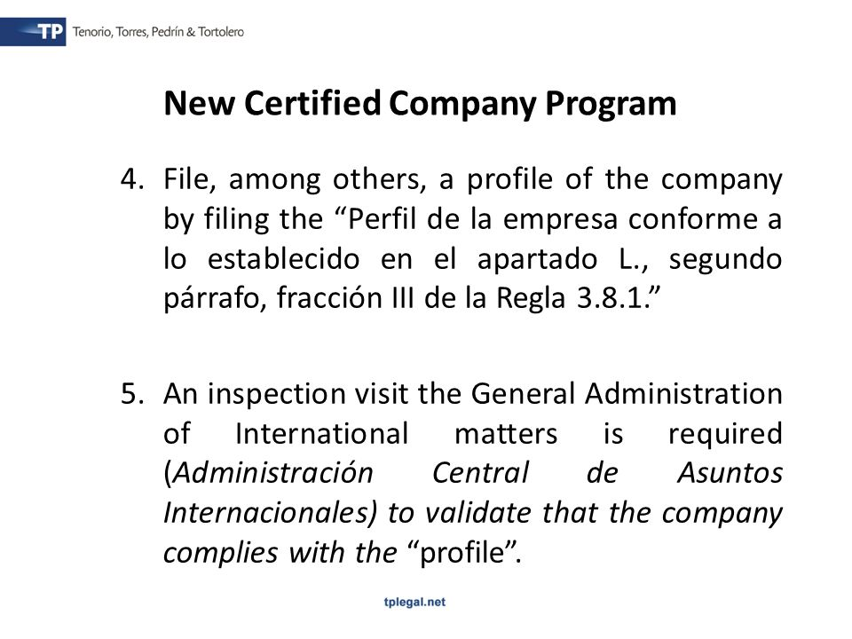 4.File, among others, a profile of the company by filing the Perfil de la empresa conforme a lo establecido en el apartado L., segundo párrafo, fracción III de la Regla 3.8.1.