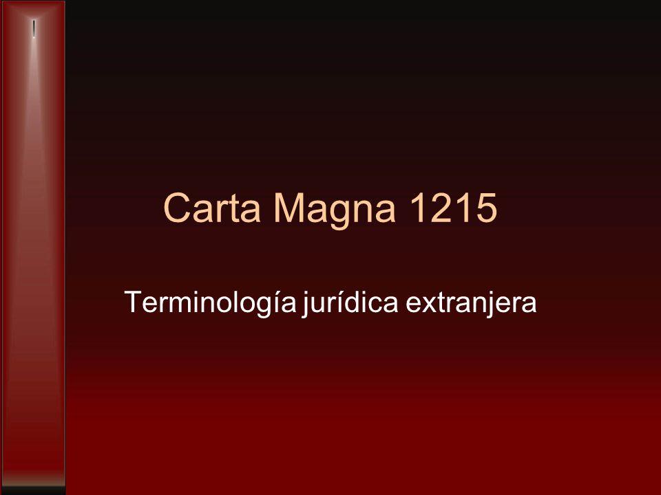 Carta Magna 1215 Terminología jurídica extranjera