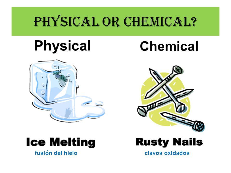 Physical or Chemical? Physical Chemical fusión del hieloclavos oxidados
