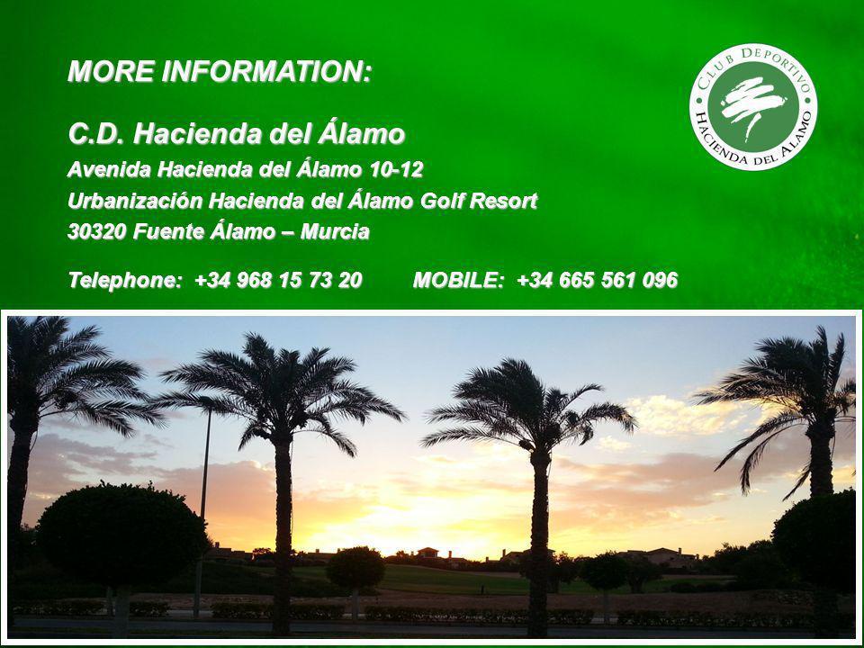 More Information MORE INFORMATION: C.D. Hacienda del Álamo Avenida Hacienda del Álamo 10-12 Urbanización Hacienda del Álamo Golf Resort 30320 Fuente Á