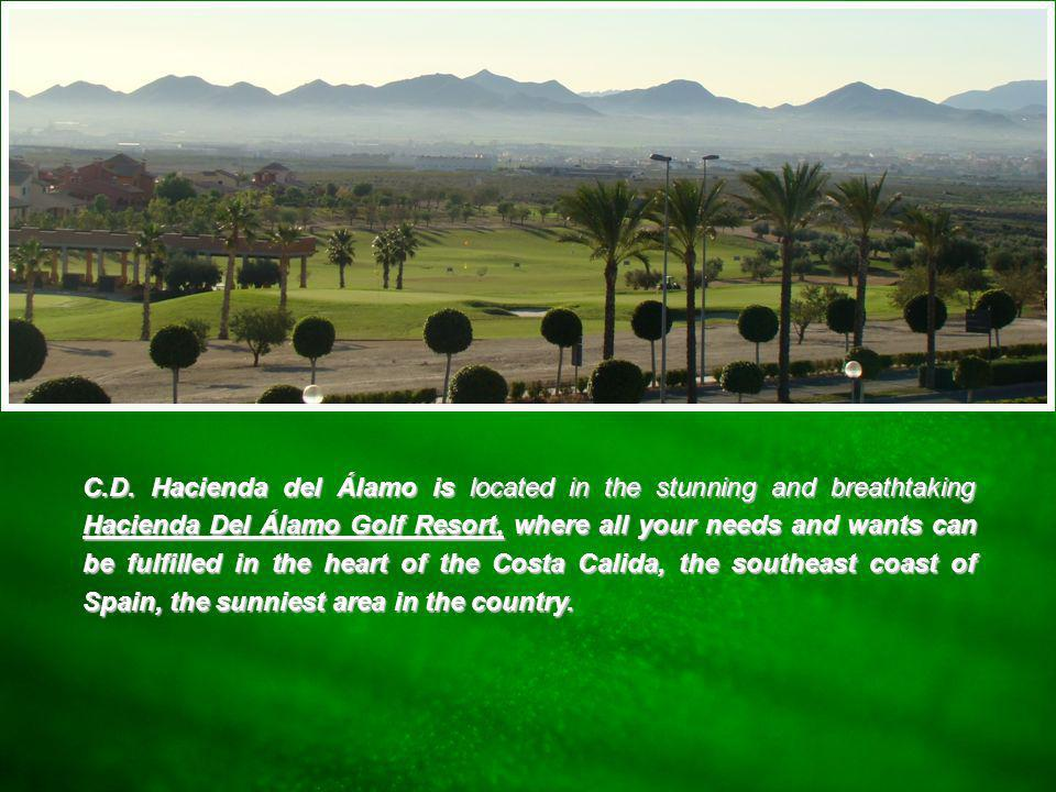 Intro C.D. Hacienda del Álamo is located in the stunning and breathtaking Hacienda Del Álamo Golf Resort, where all your needs and wants can be fulfil