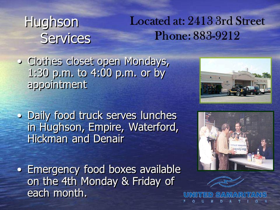 Hughson Services Clothes closet open Mondays, 1:30 p.m.