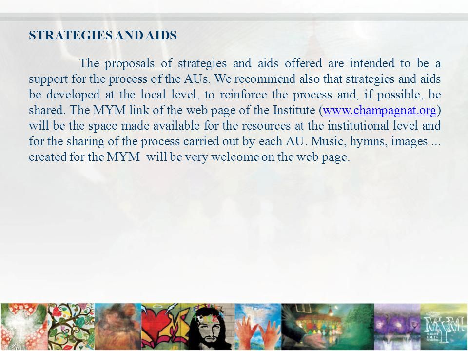 STRATEGIES AND AIDS The proposals of strategies and aids offered are intended to be a support for the process of the AUs.