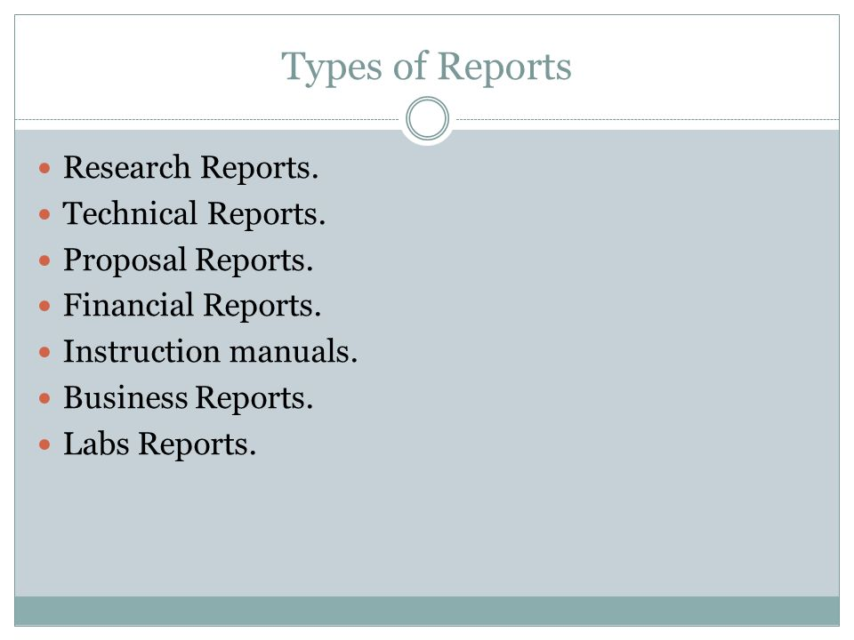 Types of Reports Research Reports.Technical Reports.