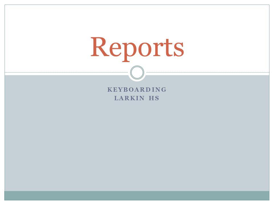 KEYBOARDING LARKIN HS Reports
