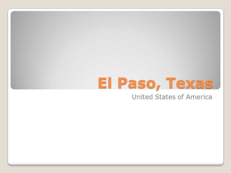 El Paso, Texas United States of America