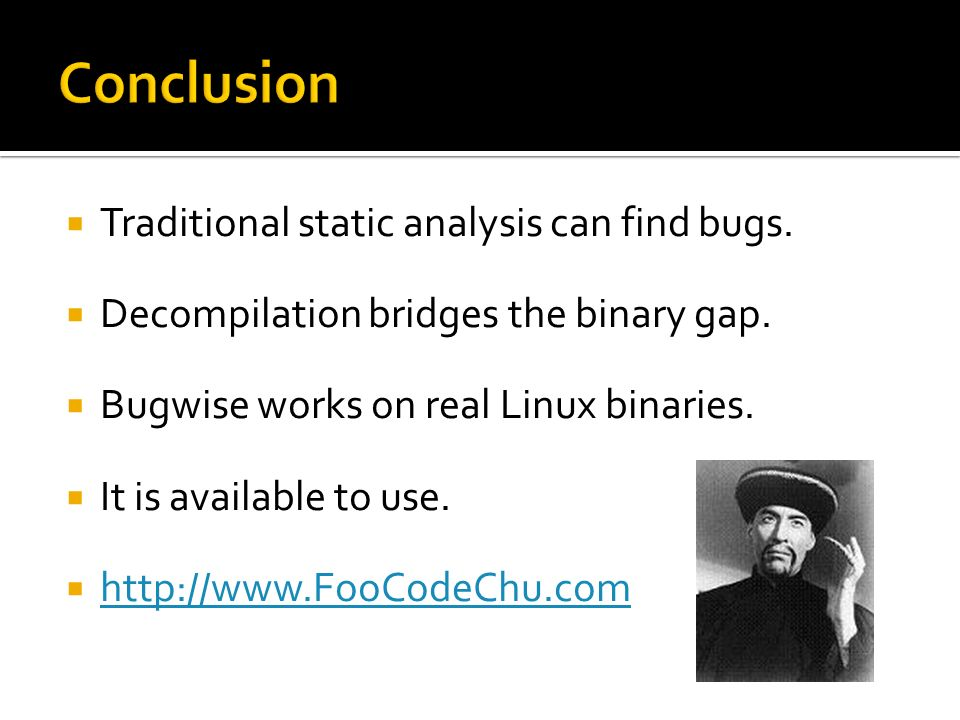 Traditional static analysis can find bugs. Decompilation bridges the binary gap.