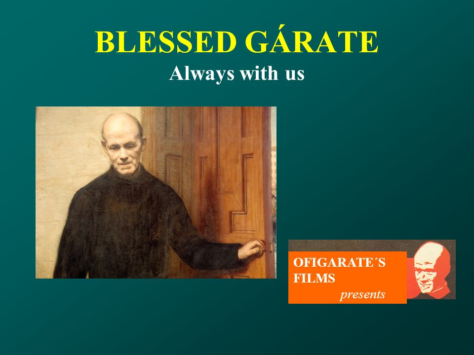 BLESSED GÁRATE Always with us OFIGARATE´S FILMS presents