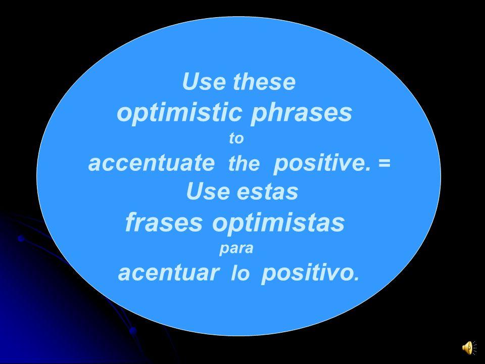 It is practicing in a positive manner. Es practicar de una manera positiva.