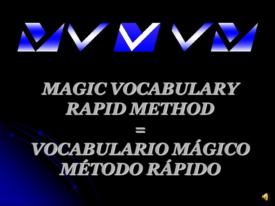 MAGIC VOCABULARY RAPID METHOD = VOCABULARIO MÁGICO MÉTODO RÁPIDO