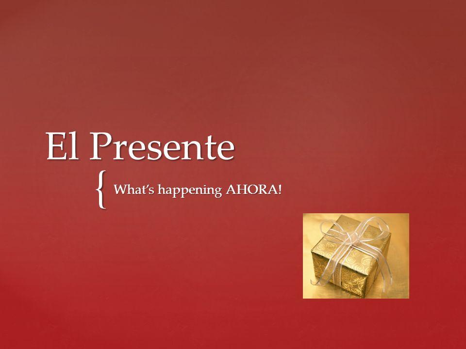 { El Presente Whats happening AHORA!