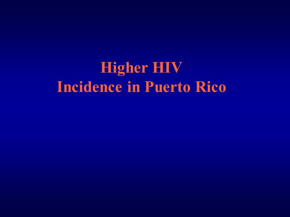 Higher HIV Incidence in Puerto Rico