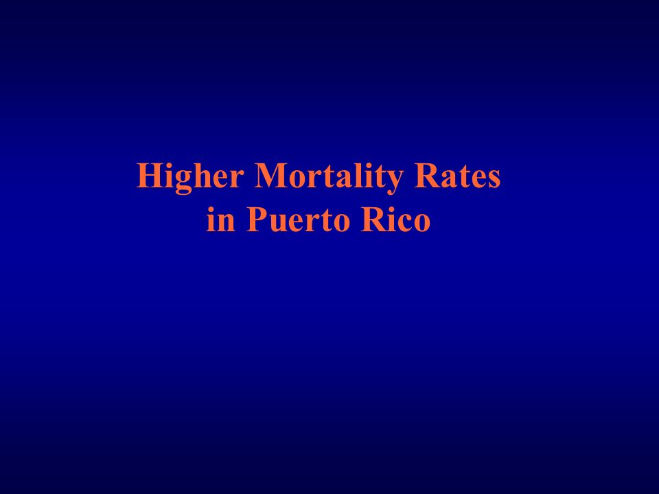 Higher Mortality Rates in Puerto Rico