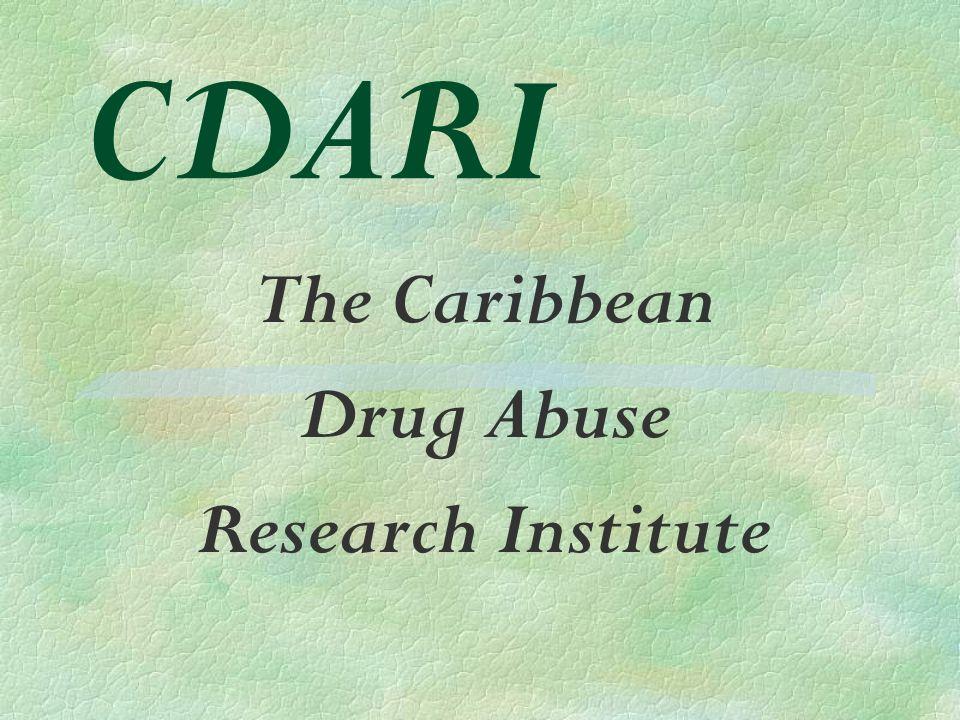 CDARI The Caribbean Drug Abuse Research Institute
