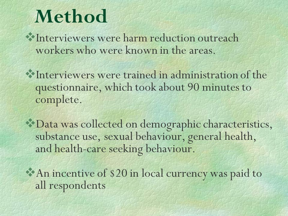Method Interviewers were harm reduction outreach workers who were known in the areas.