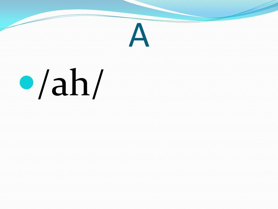 A /ah/