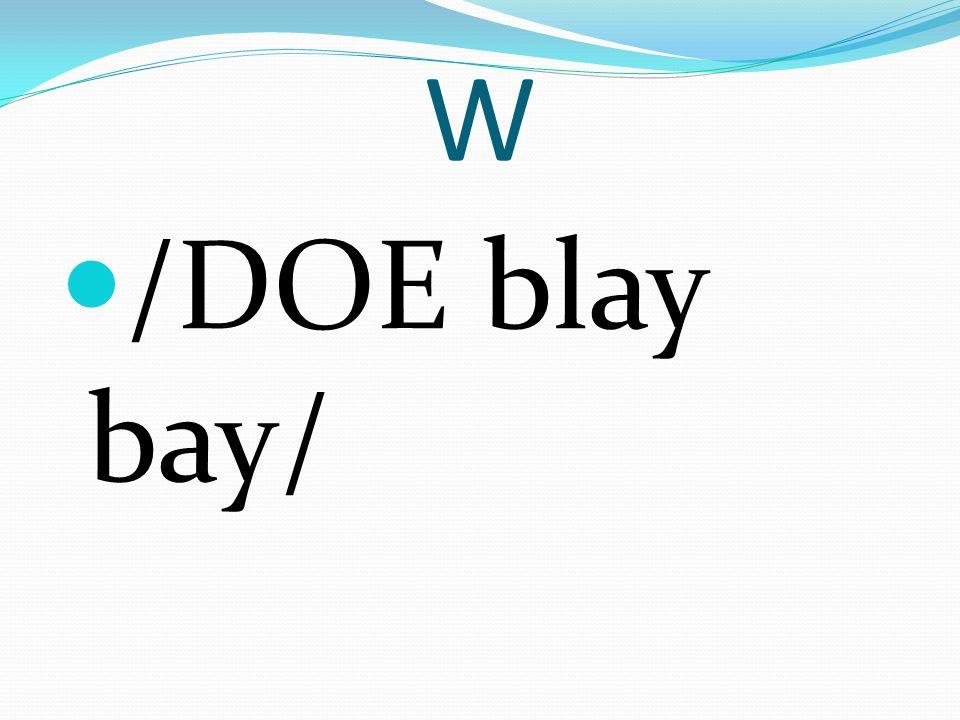 W /DOE blay bay/