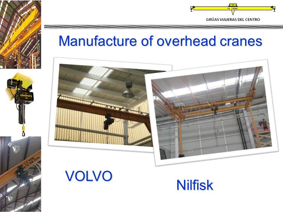 Manufacture of overhead cranes GRÚAS VIAJERAS DEL CENTRO Nilfisk VOLVO